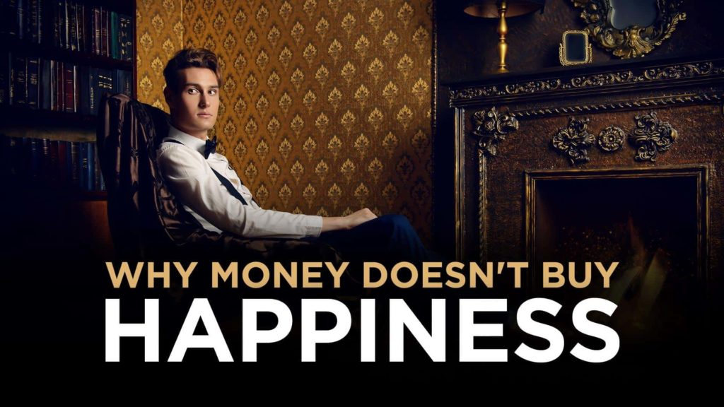 Why Money Doesn't Buy Happiness