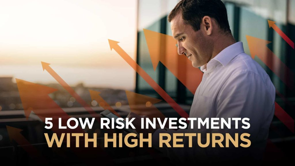 High Return Investments That Can Make A Fortune With Low Risk