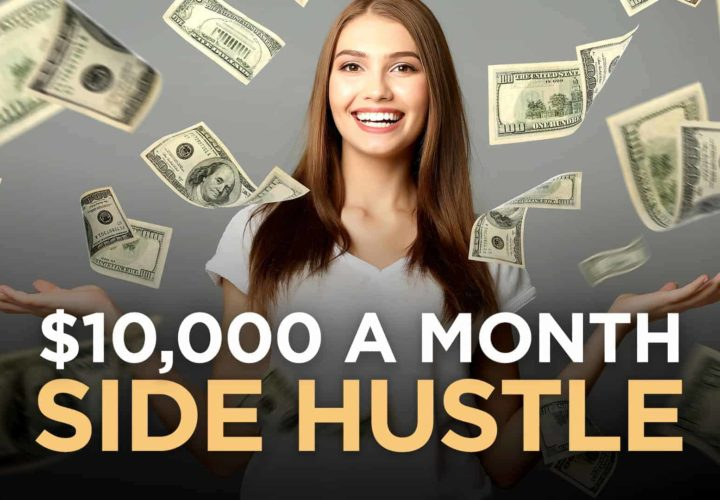 How To Make $10,000 A Month With This Side Hustle From Home