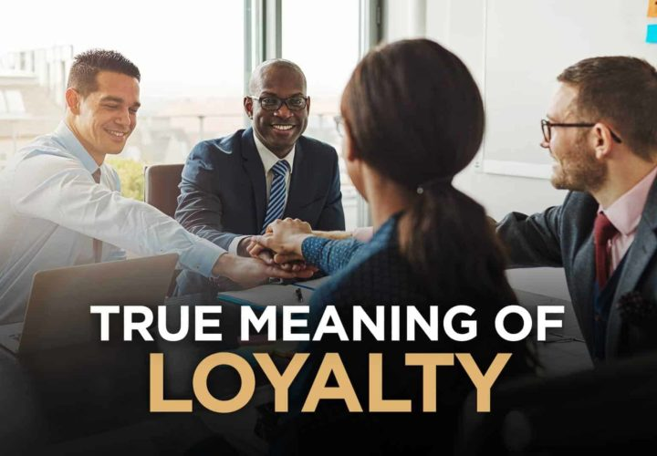The True Meaning Of Loyalty When Scaling Your Business