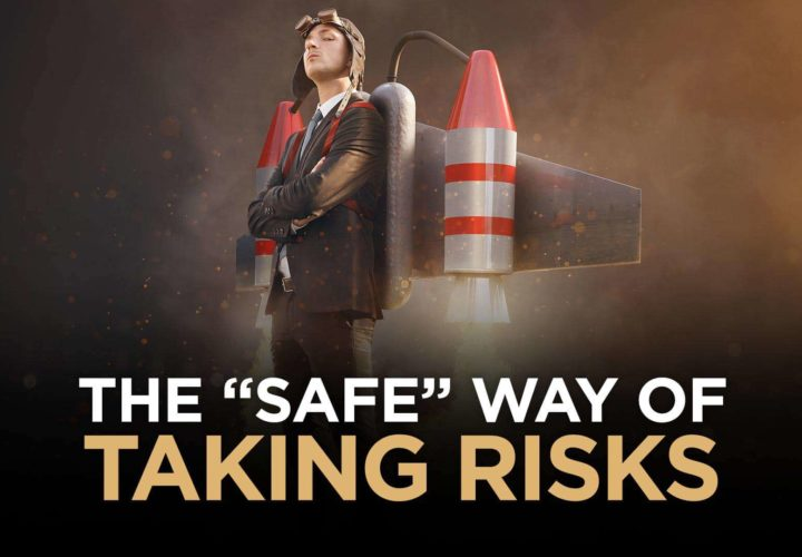 "The ""Safe"" Way Of Taking Risks In Your Career"
