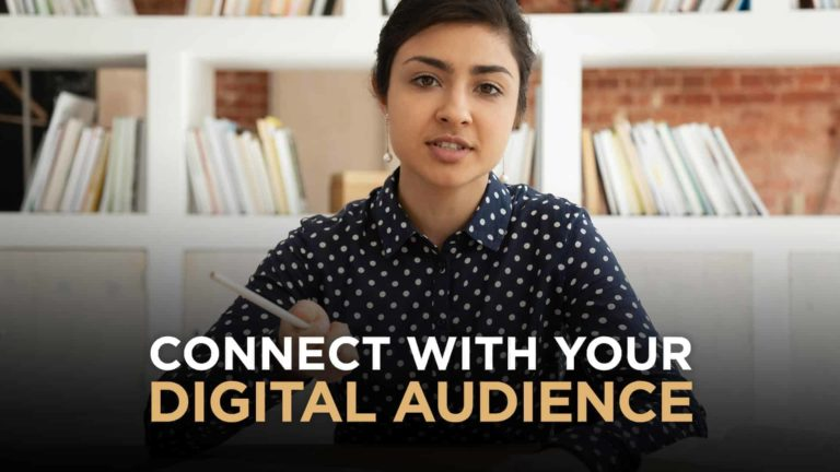 How To Connect With Your Audience In A Meaningful and Unforgettable Way In The Age of Digital Platforms