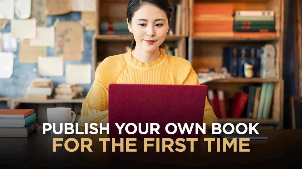 How To Publish Your Own Book For The First Time